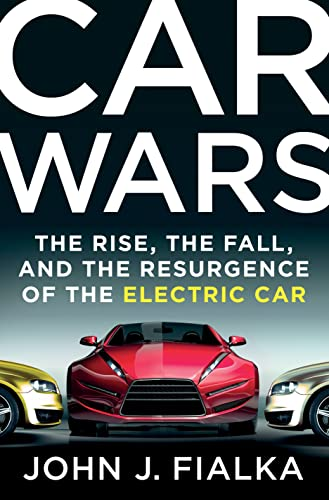 9781250048707: Car Wars: The Rise, the Fall, and the Resurgence of the Electric Car