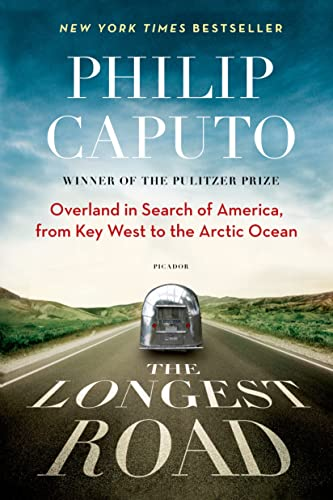 9781250048745: The Longest Road: Overland in Search of America, from Key West to the Arctic Ocean