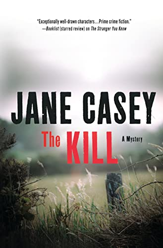 The Kill: A Novel (Maeve Kerrigan Novels): Casey, Jane