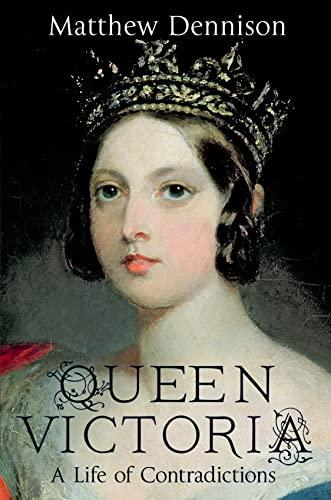 9781250048899: Queen Victoria: A Life of Contradictions