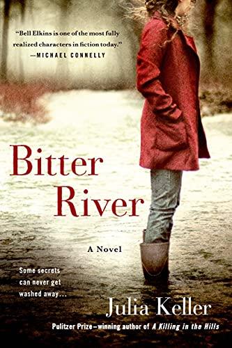 Bitter River: A Novel (Bell Elkins Novels): Keller, Julia