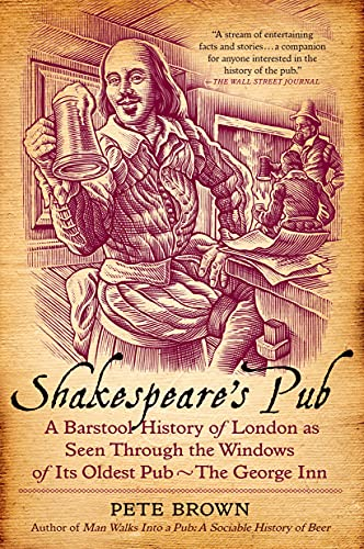Shakespeare's Pub: A Barstool History of London: Brown, Pete
