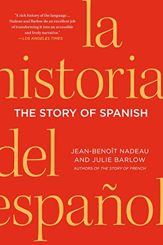 9781250049049: The Story of Spanish