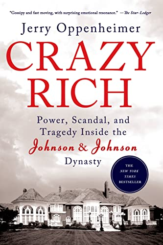 9781250049087: Crazy Rich: Power, Scandal, and Tragedy Inside the Johnson & Johnson Dynasty