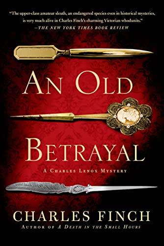 9781250049100: An Old Betrayal: A Charles Lenox Mystery (Charles Lenox Mysteries)
