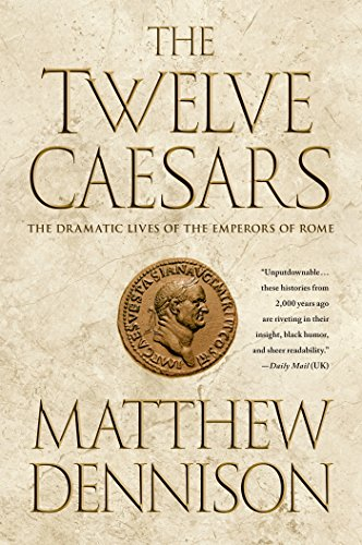 9781250049124: The Twelve Caesars: The Dramatic Lives of the Emperors of Rome