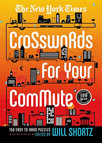 The New York Times Crosswords for Your Commute: 150 Easy to Hard Puzzles: The New York Times