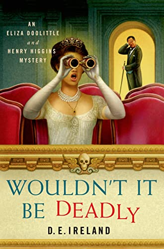 An Eliza Doolittle and Henry Higgins Mystery: Wouldnt It Be Deadly 1