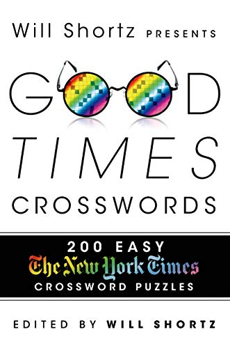 9781250049414: Will Shortz Presents Good Times Crosswords: 200 Easy New York Times Crossword Puzzles