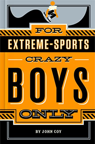 9781250049445: For Extreme-Sports Crazy Boys Only