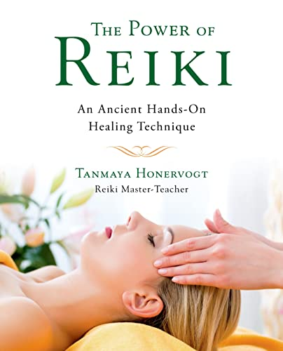 The Power of Reiki: An Ancient Hands-On Healing Technique: Honervogt, Tanmaya