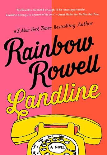 Landline: A Novel: Rowell, Rainbow