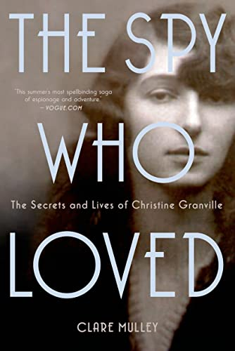 9781250049766: The Spy Who Loved: The Secrets and Lives of Christine Granville