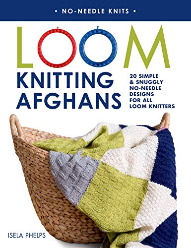 9781250049841: Loom Knitting Afghans: 20 Simple & Snuggly No-Needle Designs for All Loom Knitters