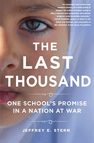 The Last Thousand: One School and the Future of Afghanistan: Stern, Jeffrey E.
