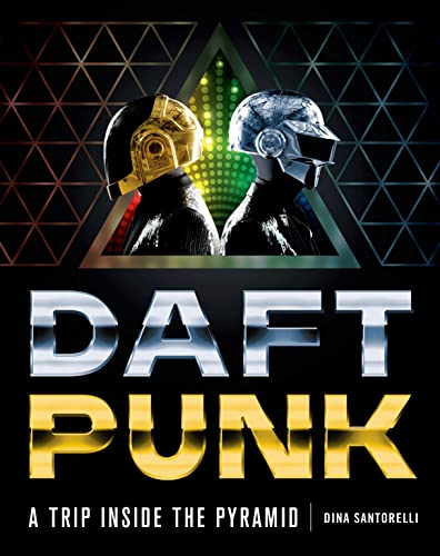 9781250049971: Daft Punk: A Trip Inside the Pyramid