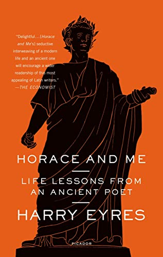 9781250050120: Horace and Me: Life Lessons from an Ancient Poet