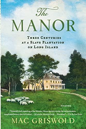 9781250050205: The Manor: Three Centuries at a Slave Plantation on Long Island