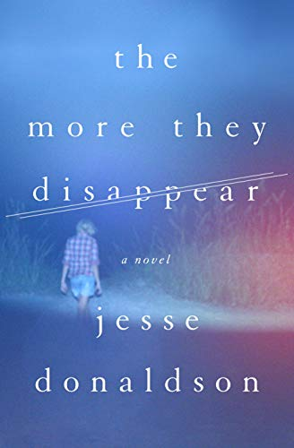 9781250050229: The More They Disappear: A Novel