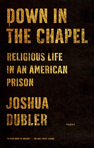 9781250050328: Down in the Chapel: Religious Life in an American Prison
