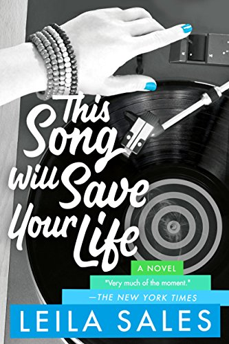 9781250050748: This Song Will Save Your Life: A Novel