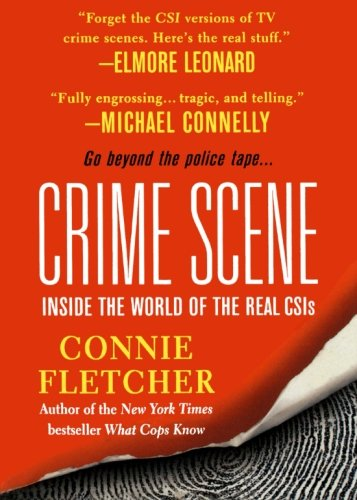 9781250050946: Crime Scene: Inside the World of the Real CSIs