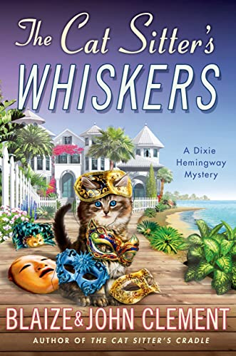 9781250051165: The Cat Sitter's Whiskers: A Dixie Hemingway Mystery (Dixie Hemingway Mysteries)