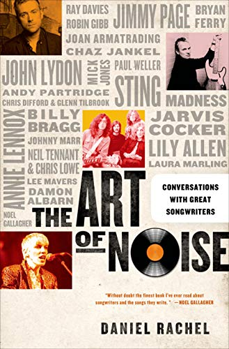 The Art of Noise: Conversations with Great Songwriters: Rachel, Daniel