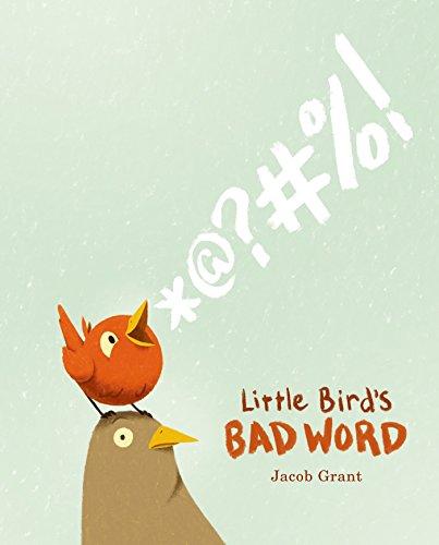 Little Bird's Bad Word: Jacob Grant