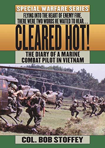 9781250051554: Cleared Hot!: A Marine Combat Pilot's Vietnam Diary