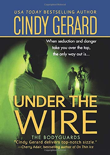 Under the Wire (The Bodyguards): Cindy Gerard