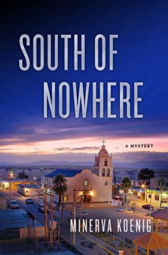 South of Nowhere: A Mystery (Julia Kalas): Koenig, Minerva