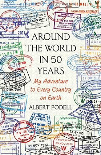 9781250051981: Around the World in 50 Years: My Adventure to Every Country on Earth