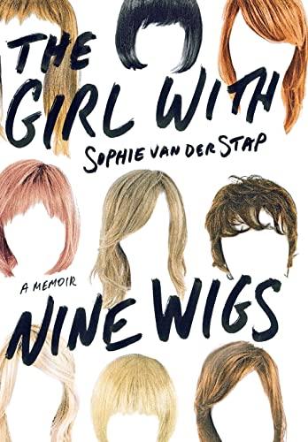 The Girl with Nine Wigs: A Memoir: Van Der Stap, Sophie