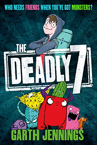 9781250052759: The Deadly 7: Who Needs Friends When You've Got Monsters?