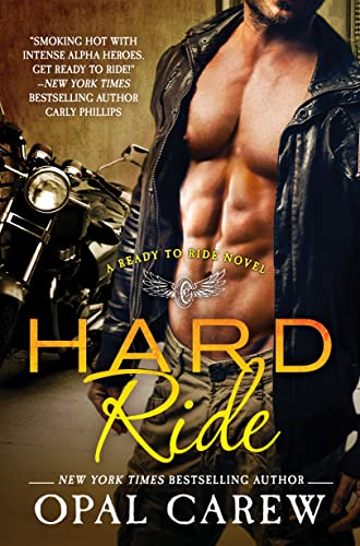 Hard Ride: A Ready to Ride Novel: Carew, Opal