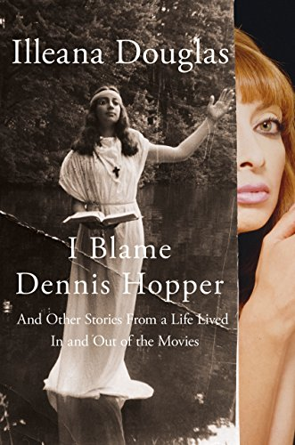 9781250052919: I Blame Dennis Hopper: And Other Stories from a Life Lived In and Out of the Movies