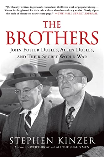 9781250053121: The Brothers: John Foster Dulles, Allen Dulles, and Their Secret World War