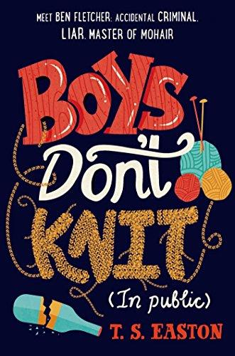 Boys Don't Knit: Easton, T. S.