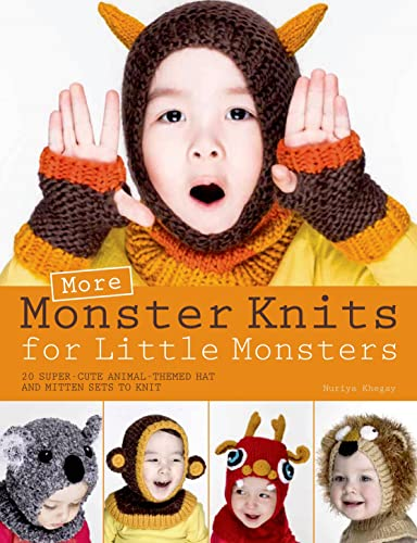 9781250053527: More Monster Knits for Little Monsters: 20 Super-Cute Animal-Themed Hat and Mitten Sets to Knit