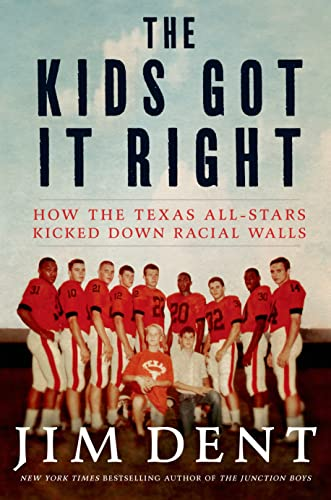 9781250053954: The Kids Got It Right: How the Texas All-Stars Kicked Down Racial Walls