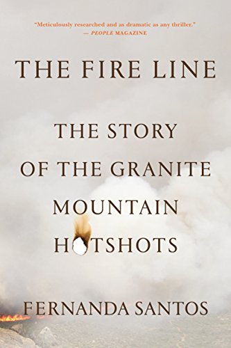 9781250054043: The Fire Line: The Story of the Granite Mountain Hotshots