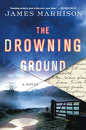 The Drowning Ground: Marrison, James