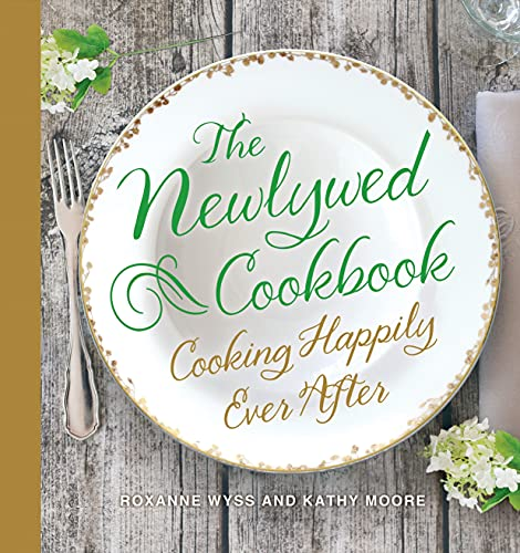 9781250054364: The Newlywed Cookbook: Cooking Happily Ever After