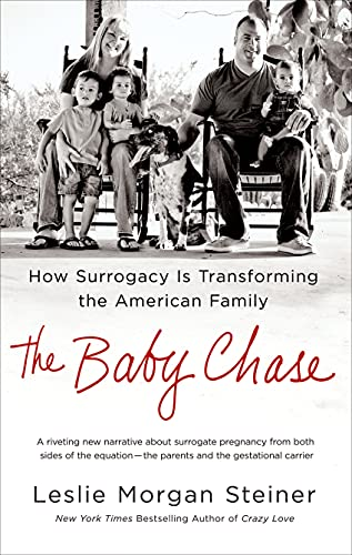 9781250054449: The Baby Chase: How Surrogacy Is Transforming the American Family