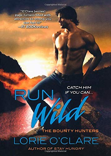 9781250054524: Run Wild: The Bounty Hunters (Bounty Hunters Series)