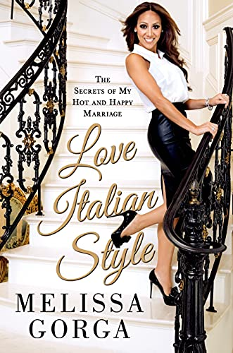 9781250054937: Love Italian Style: The Secrets of My Hot and Happy Marriage