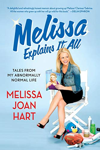 9781250054982: Melissa Explains It All: Tales from My Abnormally Normal Life