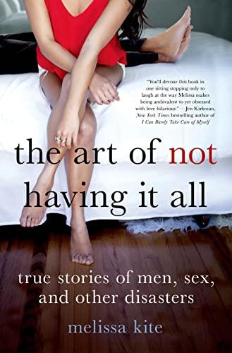 The Art of Not Having it All: Kite, Melissa