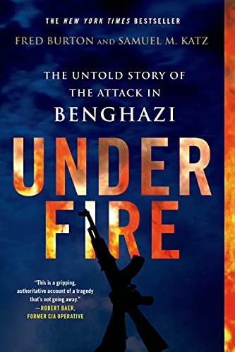 9781250055279: Under Fire: The Untold Story of the Attack in Benghazi